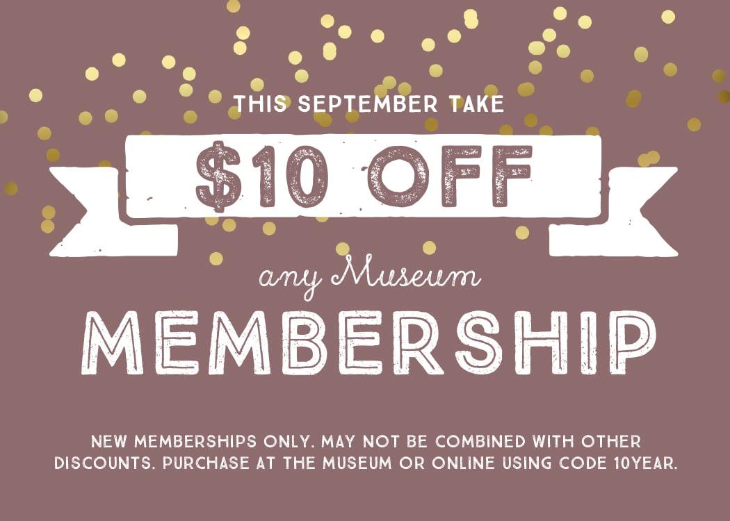 $10 off Museum Membership