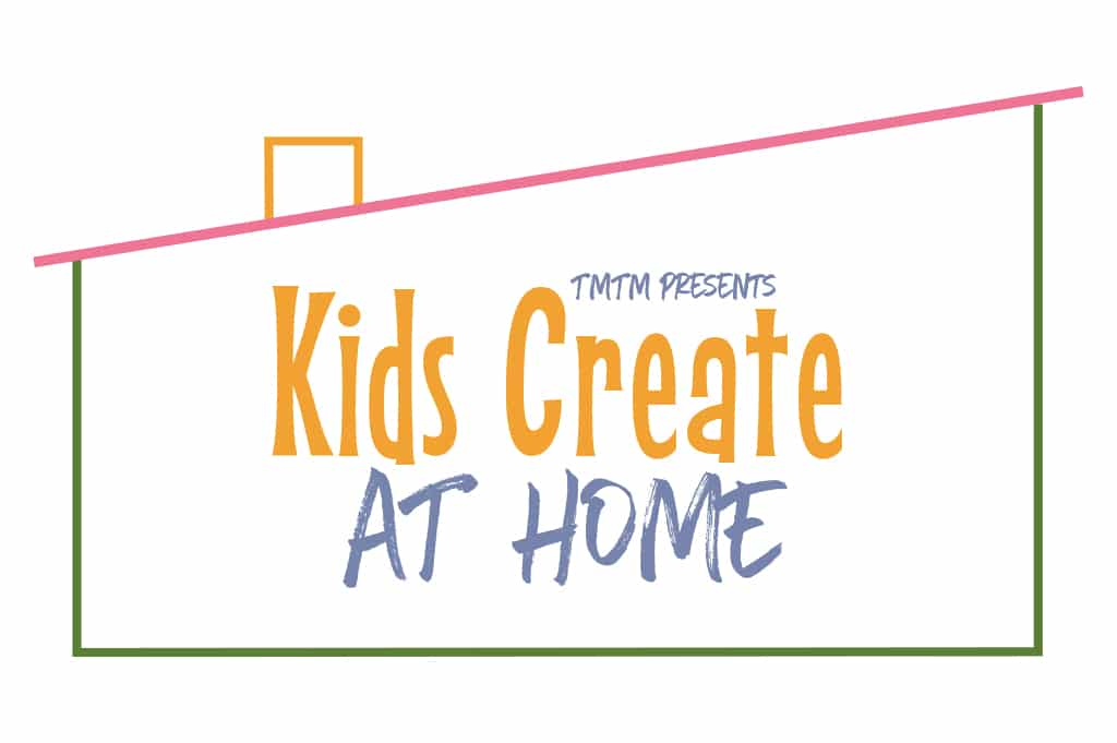 Kids Create At Home