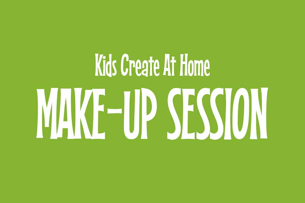 Kids Create At Home Make-Up Session